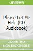 Please Let Me Help (CD Audiobook)