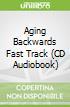 Aging Backwards Fast Track (CD Audiobook)