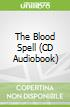 The Blood Spell (CD Audiobook)