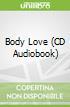 Body Love (CD Audiobook)