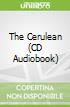 The Cerulean (CD Audiobook)
