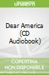 Dear America (CD Audiobook)