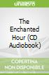 The Enchanted Hour (CD Audiobook)