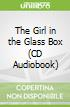 The Girl in the Glass Box (CD Audiobook)