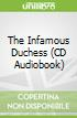 The Infamous Duchess (CD Audiobook)