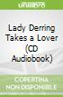 Lady Derring Takes a Lover (CD Audiobook)