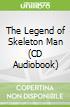 The Legend of Skeleton Man (CD Audiobook)