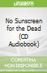 No Sunscreen for the Dead (CD Audiobook)
