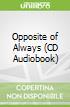 Opposite of Always (CD Audiobook)