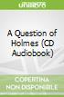 A Question of Holmes (CD Audiobook)