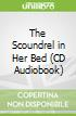 The Scoundrel in Her Bed (CD Audiobook)