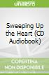 Sweeping Up the Heart (CD Audiobook)