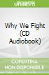 Why We Fight (CD Audiobook)