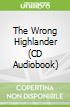 The Wrong Highlander (CD Audiobook)