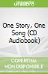 One Story, One Song (CD Audiobook)