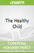 The Healthy Child