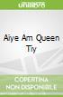 Aiye Am Queen Tiy
