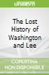 The Lost History of Washington and Lee