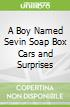 A Boy Named Sevin Soap Box Cars and Surprises