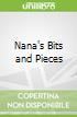 Nana's Bits and Pieces