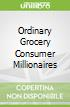 Ordinary Grocery Consumer Millionaires