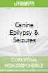 Canine Epilypsy & Seizures
