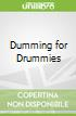 Dumming for Drummies