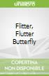 Flitter, Flutter Butterfly