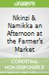 Nkinzi & Namikka an Afternoon at the Farmer's Market