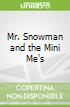 Mr. Snowman and the Mini Me's