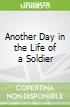 Another Day in the Life of a Soldier
