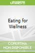 Eating for Wellness