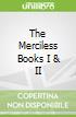 The Merciless Books I & II