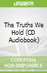 The Truths We Hold (CD Audiobook)