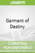 Garment of Destiny