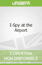I-Spy at the Airport libro in lingua