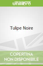 Tulipe Noire libro in lingua di Alexandre Dumas