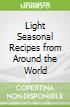 Light Seasonal Recipes from Around the World