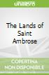 The Lands of Saint Ambrose