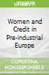 Women and Credit in Pre-industrial Europe