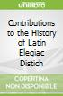Contributions to the History of Latin Elegiac Distich