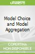 Model Choice and Model Aggregation
