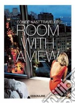 Room With a View libro in lingua di Conde Nast Traveler, Glowczewska Klara (EDT), Aciman Andre (INT)