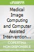 Medical Image Computing and Computer Assisted Intervention 2018