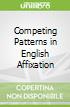 Competing Patterns in English Affixation