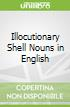 Illocutionary Shell Nouns in English