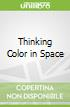 Thinking Color in Space