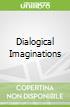 Dialogical Imaginations