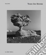 Trees as Well as Stones libro in lingua di Merkel Klaus (EDT)