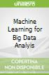 Machine Learning for Big Data Analyis